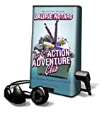 Notaro, Laurie: The Idiot Girls' Action-Adventure Club: True Tales from a Magnificent and Clumsy Life [With Earbuds] (Playaway Adult Fiction)