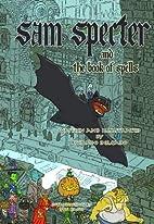 Sam Specter & the Book of Spells by Ricardo…