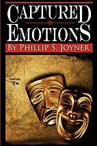 Captured Emotions by Philip S. Joyner
