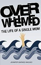 Overwhelmed by Jennifer Barnes Maggio