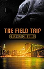 The Field Trip by Stephen Cheshire