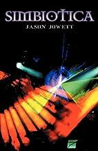 Simbiotica by Jason Jowett