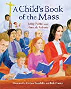 A Child's Book of the Mass by Betsy Puntel