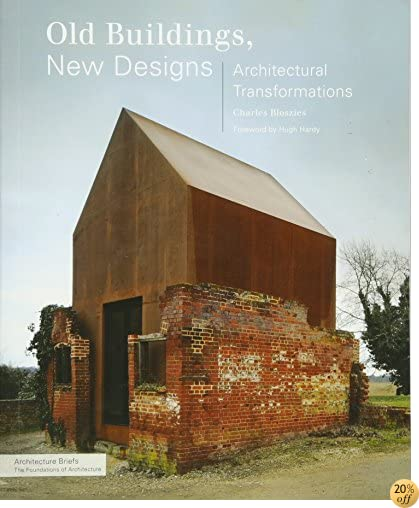 TOld Buildings, New Designs: Architectural Transformations (Architecture Briefs)