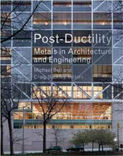 post-ductility-metals-in-architecture-and-engineering-columbia-books-on-architecture-engineering-and-materials
