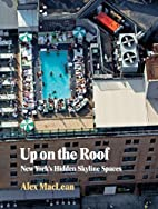 Up on the roof : New York's hidden skyline…