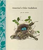 America's Other Audubon by Joy M. Kiser