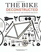 The Bike Deconstructed: A Grand Tour of the…