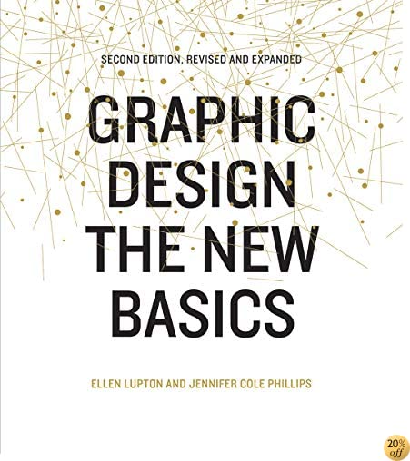 TGraphic Design: The New Basics: Second Edition, Revised and Expanded