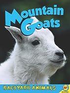 Mountain Goats (Backyard Animals) by Laura…