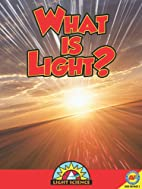 What Is Light? (Light Science) by Simon Rose