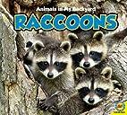 Raccoons (Animals in My Backyard) by Jordan…