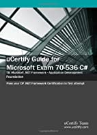 uCertify Guide for Microsoft Exam 70-536 C#:…