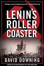 Lenin's Roller Coaster by David Downing
