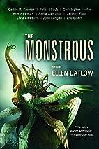 The Monstrous by Ellen Datlow
