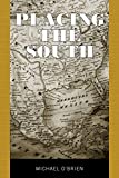O'Brien, Michael: Placing the South