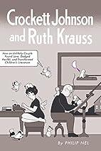 Crockett Johnson and Ruth Krauss: How an…