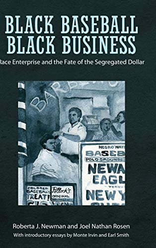 black-baseball-black-business-race-enterprise-and-the-fate-of-the-segregated-dollar