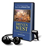 Langguth, A. J.: Driven West (Playaway Adult Nonfiction)