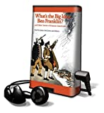 Smith, Lane: What's the Big Idea, Ben Franklin? and Other Stories of Famous Americans [With Earbuds] (Playaway Children)