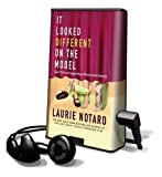 Notaro, Laurie: It Looked Different on the Model: Epic Tales of Impending Shame and Infamy [With Earbuds] (Playaway Adult Nonfiction)