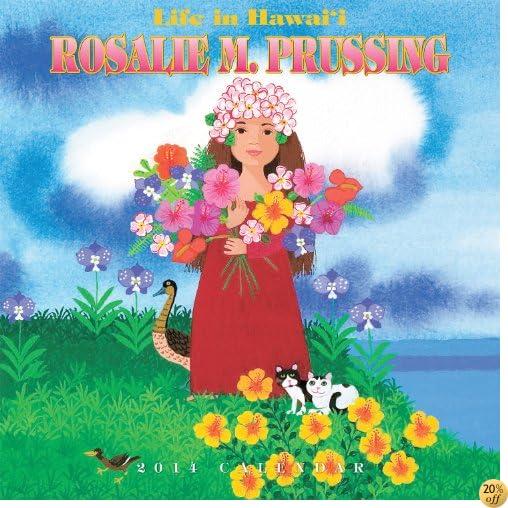 Life in Hawaii by Rosalie Prussing 2014 Deluxe Calendar