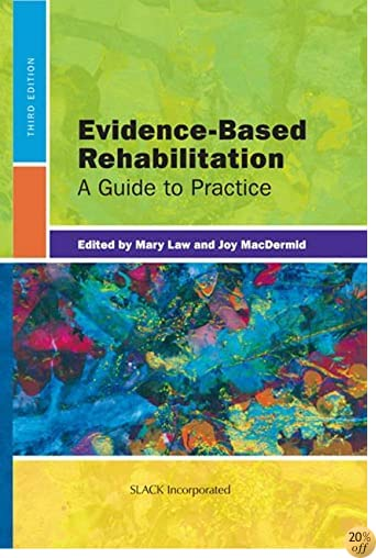 TEvidence-Based Rehabilitation: A Guide to Practice