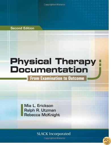 TPhysical Therapy Documentation: From Examination to Outcome