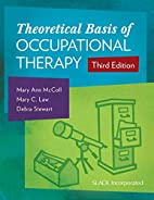 Theoretical Basis of Occupational Therapy by…