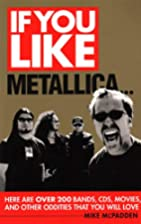 If You Like Metallica Here Are Over 200…