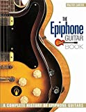 Carter, Walter: The Epiphone Guitar Book: A Complete History of Epiphone Guitars