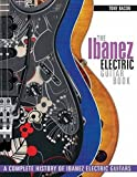 Bacon, Tony: The Ibanez Electric Guitar Book: A Complete History of Ibanez Electric Guitars