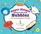 Super Simple Things to Do With Bubbles: Fun…
