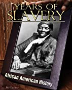 Years of Slavery (African American History)…