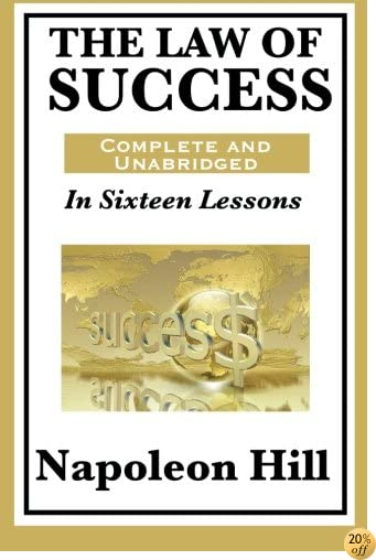 TThe Law of Success In Sixteen Lessons by Napoleon Hill