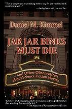 Jar Jar Binks Must Die... and other…