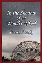 In the Shadow of the Wonder Wheel by Carren…