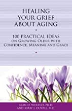 Healing Your Grief About Aging: 100…