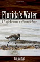Florida's water : a fragile resource in a…