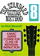 The Standard Guitar Method Book 8 by Dick…