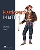 Elasticsearch in Action by Radu Gheorghe