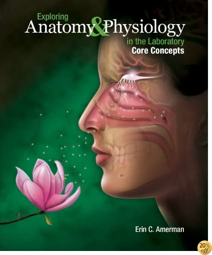 TExploring Anatomy & Physiology in the Laboratory, Core Concepts