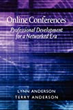 Anderson, Lynn: Online Conferences: Professional Development for a Networked Era