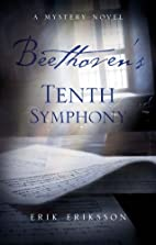 Beethoven's Tenth Symphony by Dr. Erik…