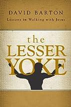 The Lesser Yoke by David Barton