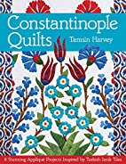 Constantinople Quilts: 8 Stunning…