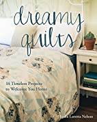 Dreamy Quilts: 14 Timeless Projects to…