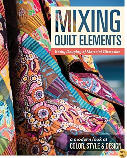 TMixing Quilt Elements: A Modern Look at Color, Style & Design