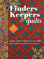 Finders Keepers Quilts: A Rare Cache of…