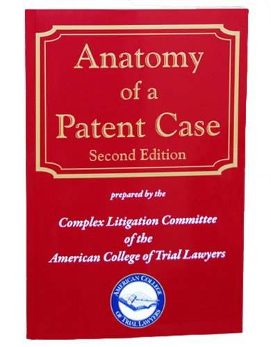 anatomy-of-a-patent-case-second-edition